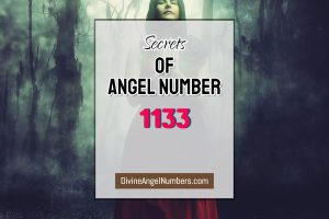 6 Reasons Why You Are Seeing Angel Number 1133 - Meaning Of 11:33