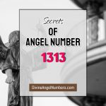 7 Reasons Why You Are Seeing Angel Number 1313 - Meaning Of 13:13