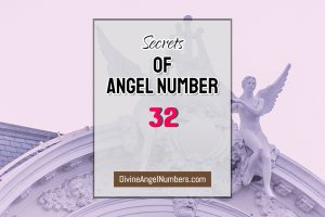 5 Reasons Why You Are Seeing Angel Number 32 - Meaning Of 32