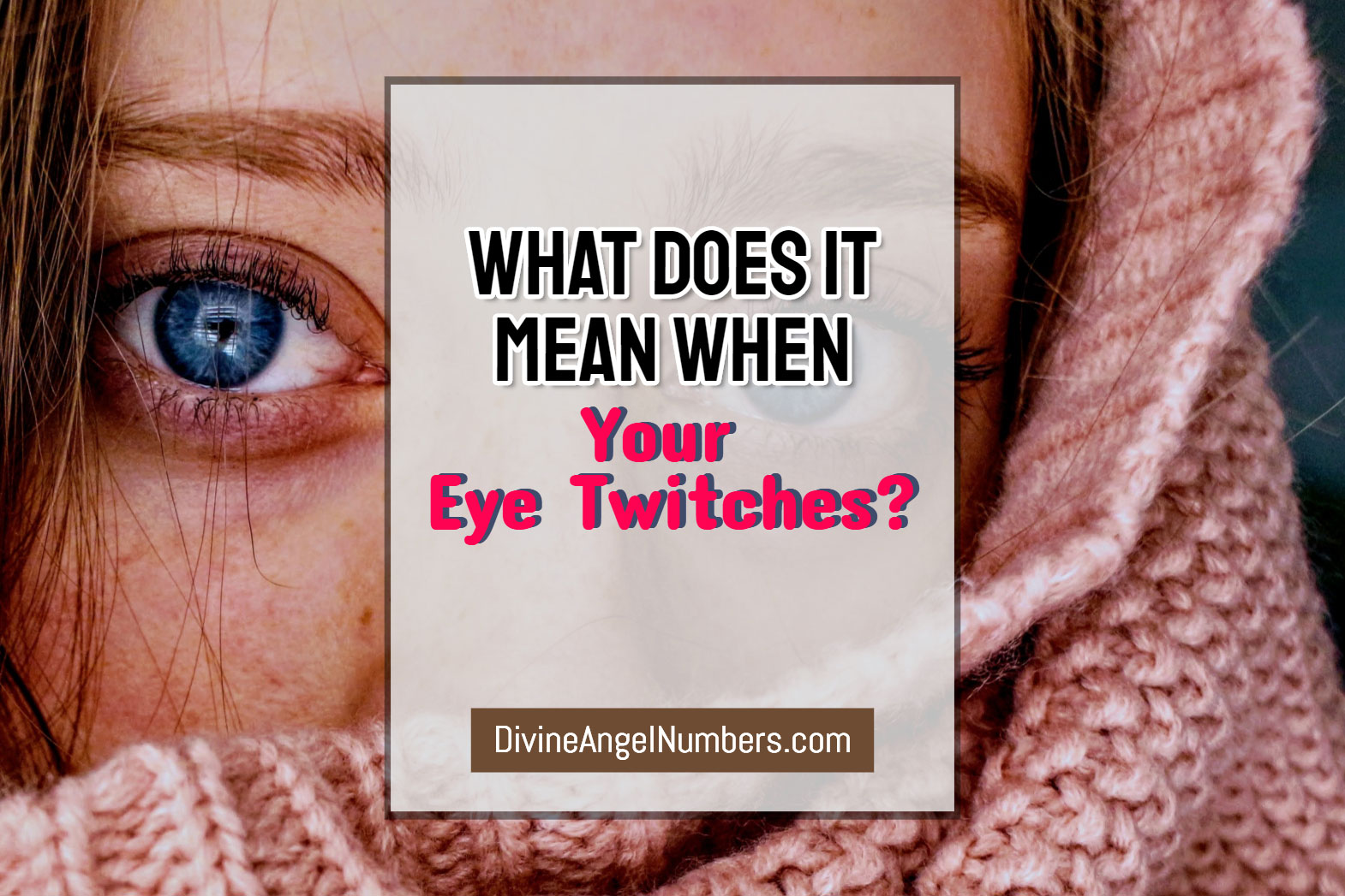 What Does It Mean When Your Eye Twitches?