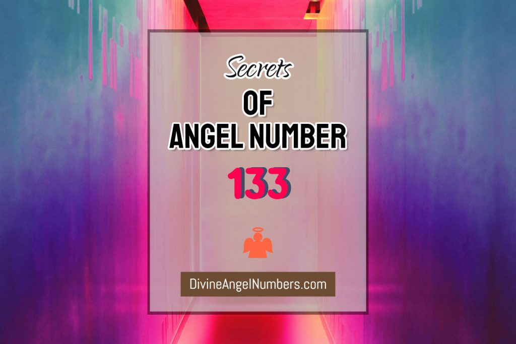 8 Reasons Why You Are Seeing Angel Number 133 - Meaning Of 133