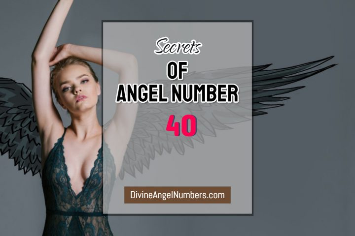 4 Reasons Why You Are Seeing Angel Number 40 – Meaning Of 40