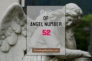 12 Reasons Why You Are Seeing Angel Number 52 - Meaning Of 52