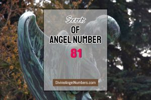 4 Reasons Why You Are Seeing Angel Number 81 - Meaning Of 81