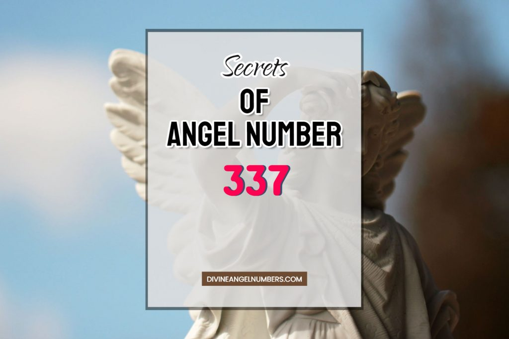 7 Reasons Why You Are Seeing Angel Number 337