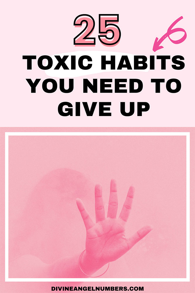 25 Toxic Habits You Need To Get Rid of to Improve Your Quality of Life