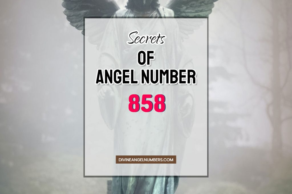 858 Angel Number Meaning: Twin Flame, Money & Career