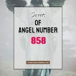 858 Angel858 Angel Number Meaning: Twin Flame, Money & Caree