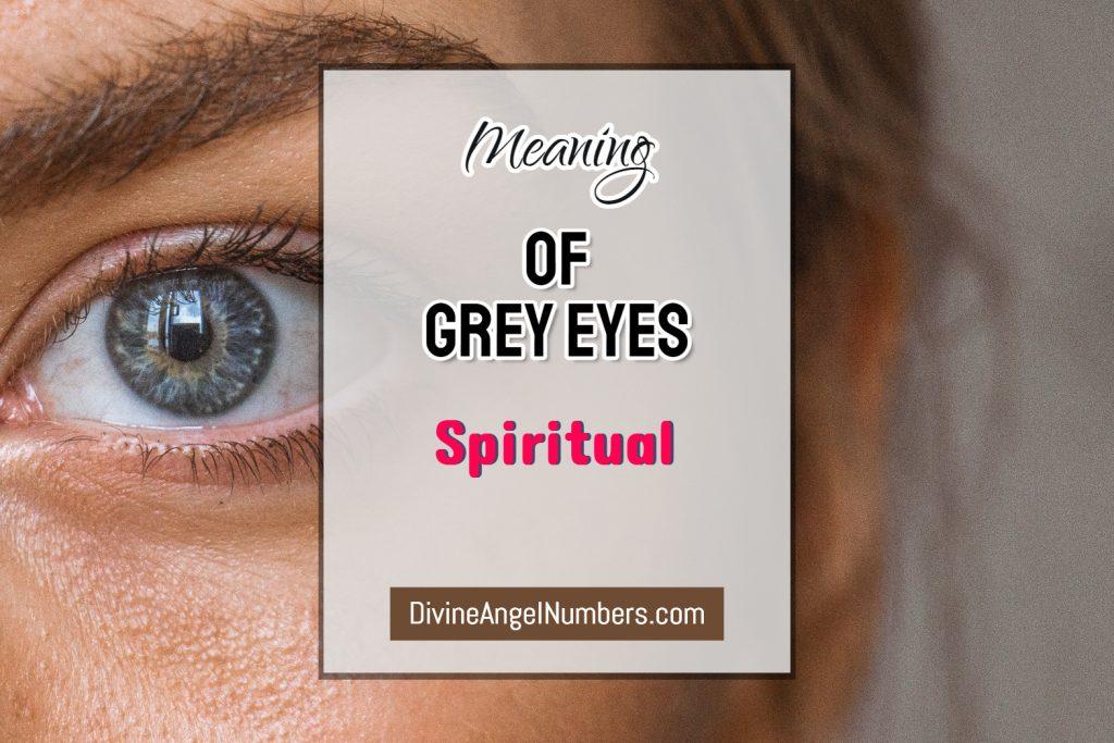 Grey Eyes Meaning