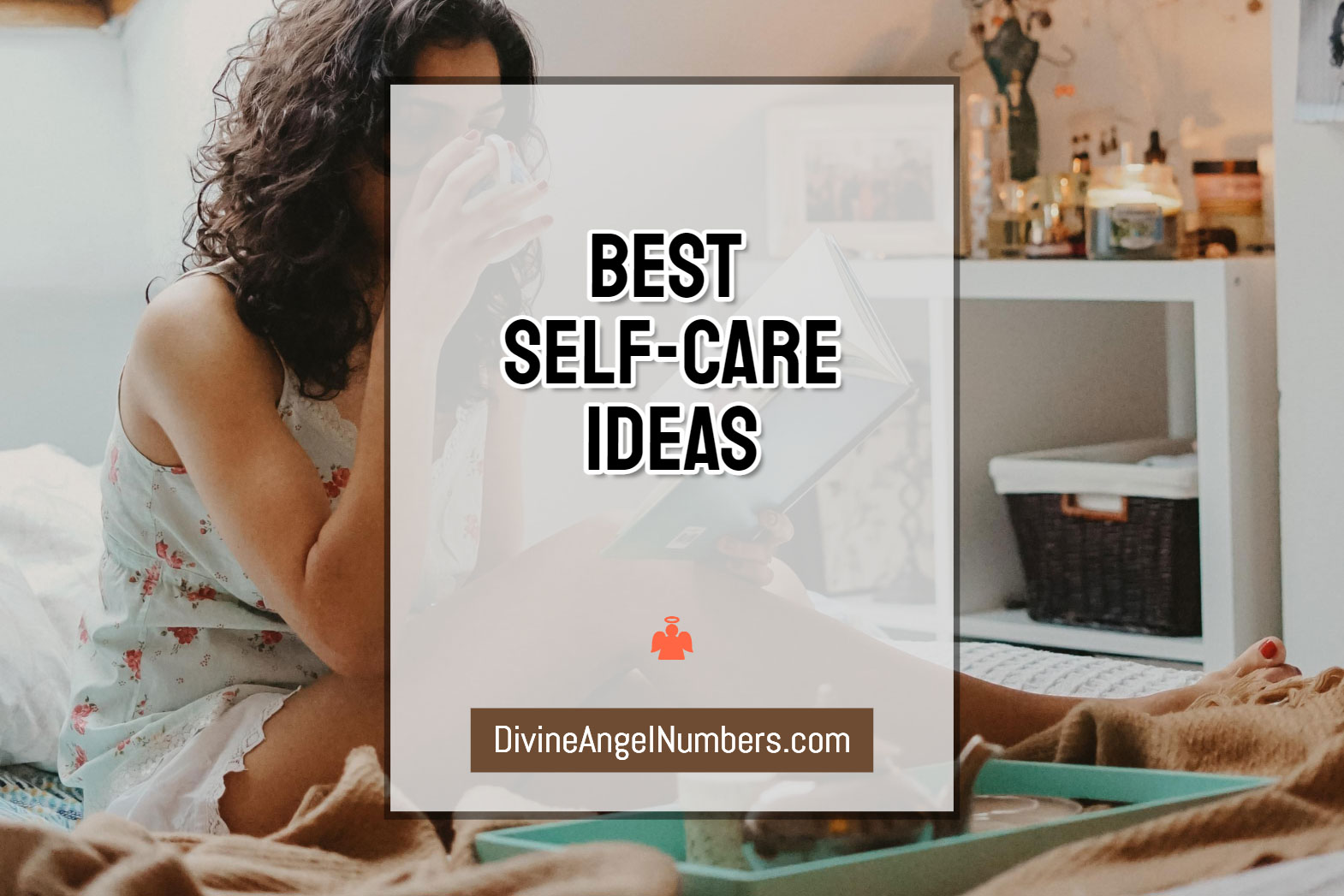 100 Best Self-Care Ideas To Fix Your Bad Day