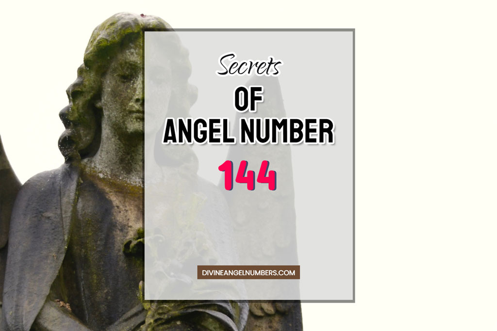144 Angel Number: Meaning & Symbolism