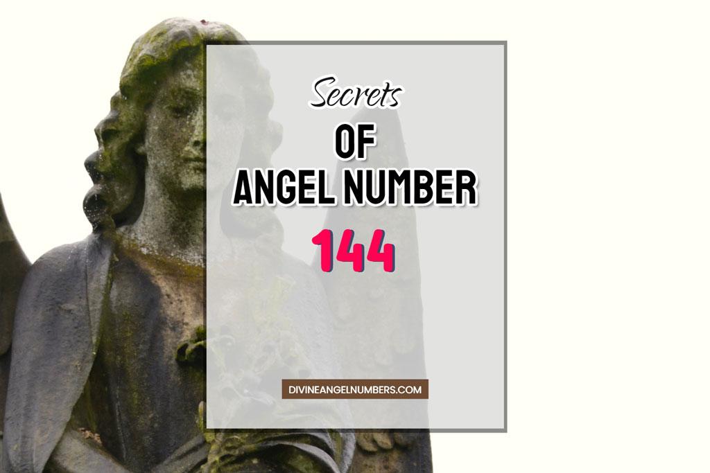 144 Angel Number: Meaning & Symbolism