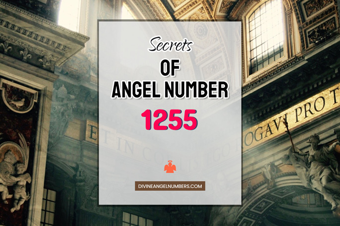 1255 Angel Number: Meaning & Symbolism