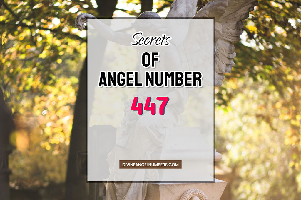 447 Angel Number: Meaning & Symbolism