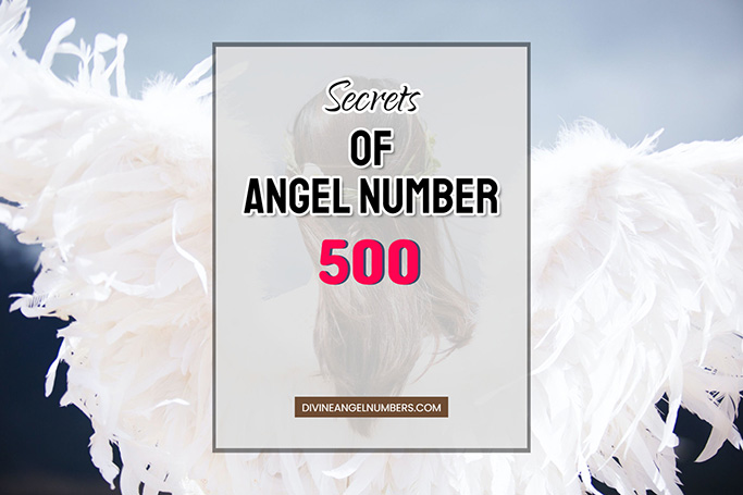 500 Angel Number: Meaning & Symbolism
