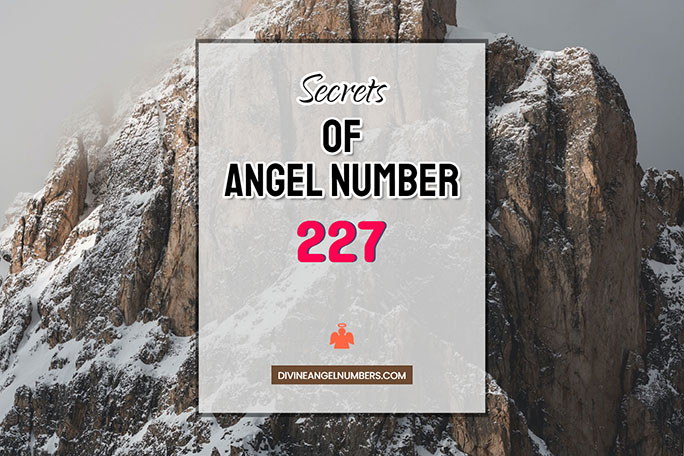 227 Angel Number: Meaning & Symbolism