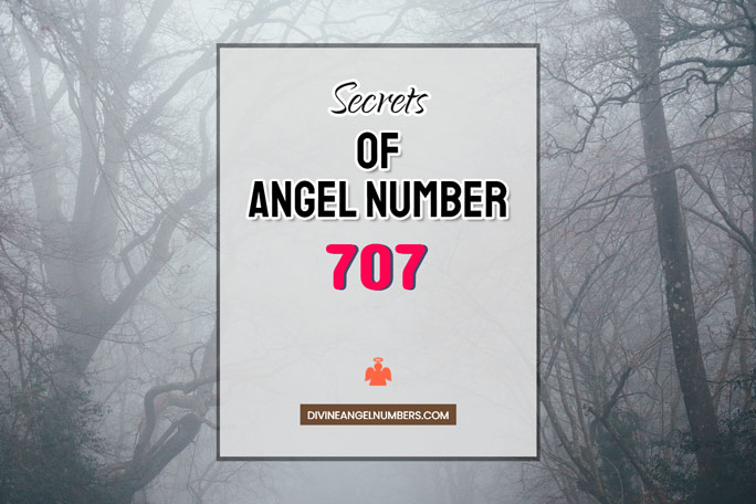 707 Angel Number: Meaning & Symbolism