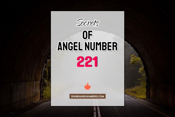 221 Angel Number: Meaning & Symbolism