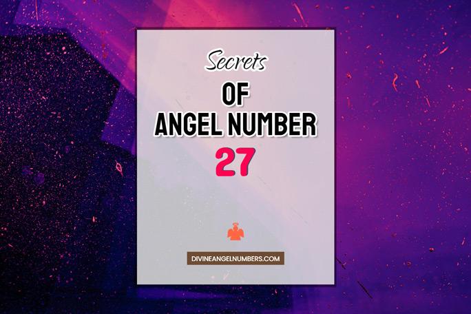 27 Angel Number: Meaning & Symbolism