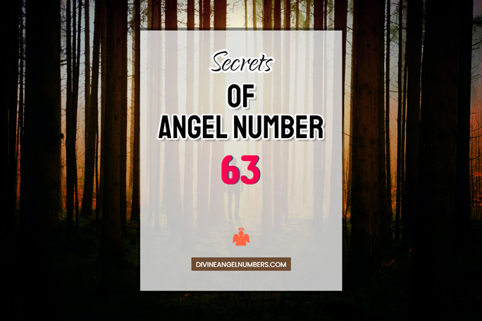 63 Angel Number: Meaning & Symbolism