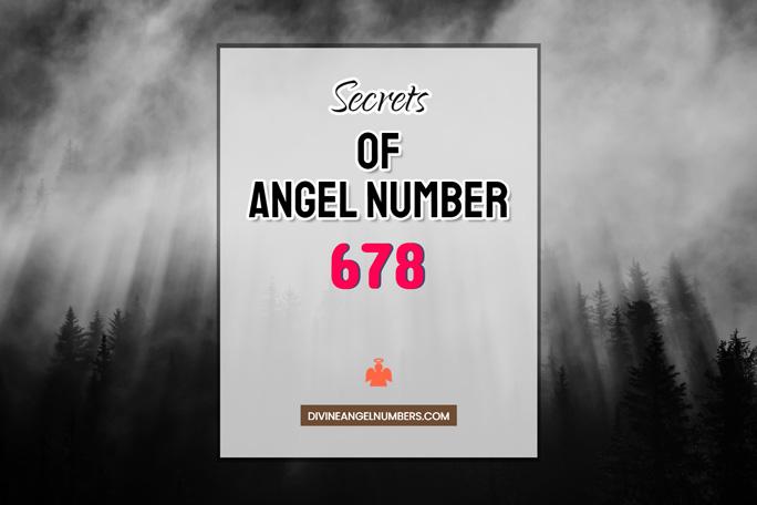 678 Angel Number: Meaning & Symbolism