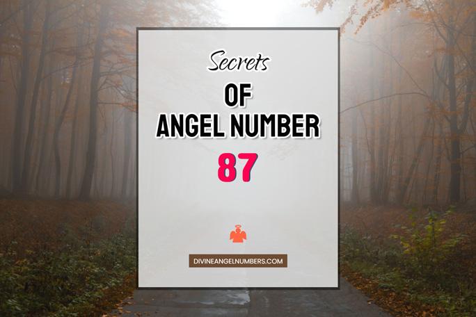 87 Angel Number: Meaning & Symbolism