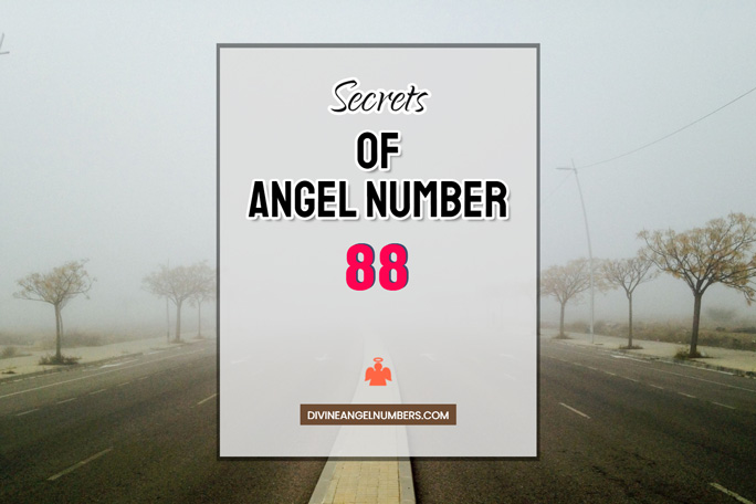 88 Angel Nis a direct indication that your guardian angels are standing right beside you. They will hold you tightly when your steps falter and support you through the journey. umber: Meaning & Symbolism