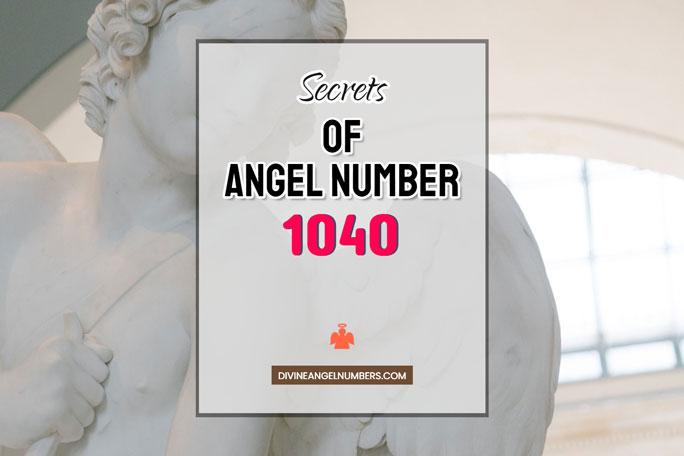 1040 Angel Number: Meaning & Symbolism