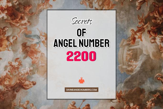 2200 Angel Number: Meaning & Symbolism