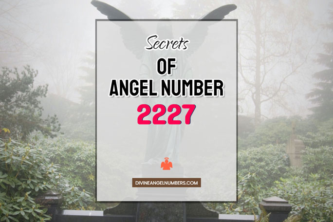 2227 Angel Number: Meaning & Symbolism