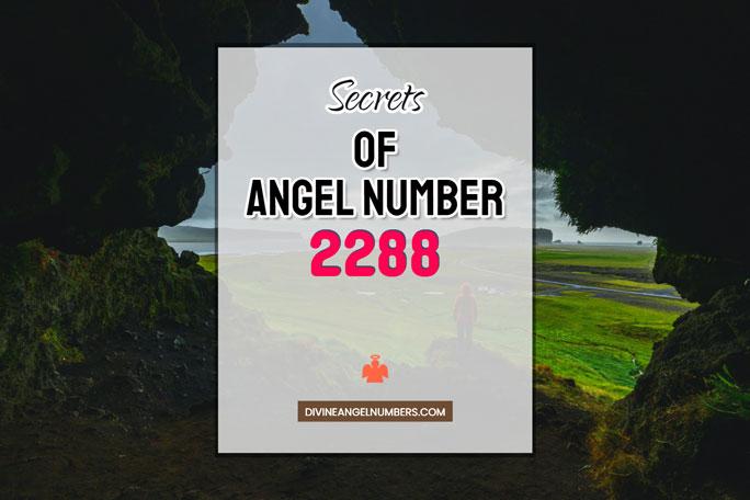 2288 Angel Number: Meaning & Symbolism