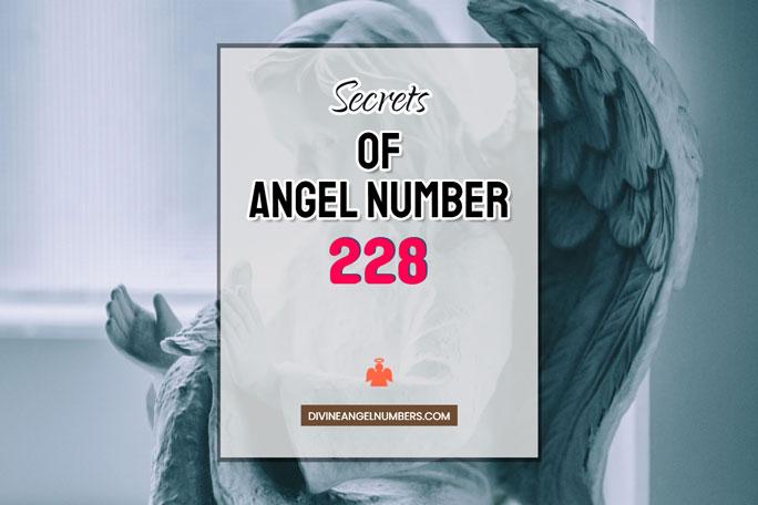228 Angel Number: Meaning & Symbolism