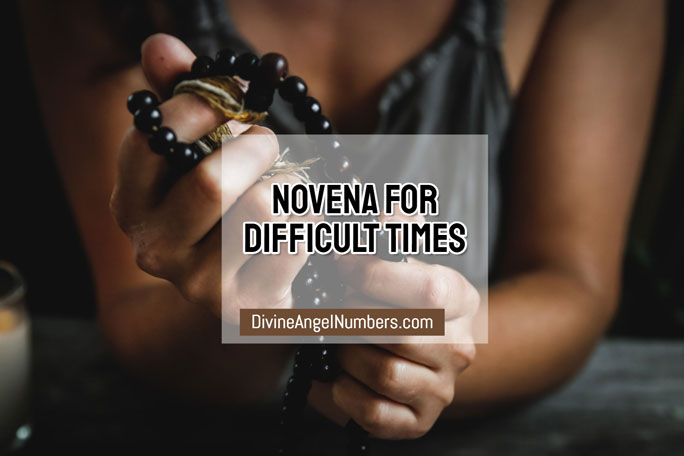 The Novena For Difficult Times