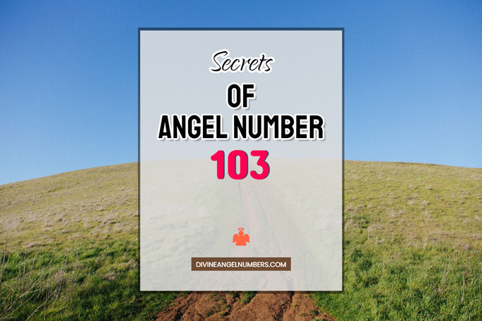 103 Angel Number: Meaning & Symbolism