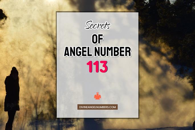 113 Angel Number: Meaning & Symbolism