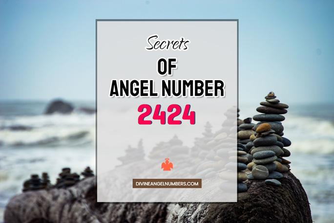 2424 Angel Number: Meaning & Symbolism