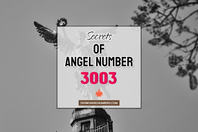 3003 Angel Number: Meaning & Symbolism