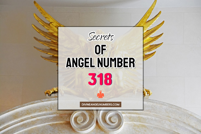 318 Angel Number: Meaning & Symbolism