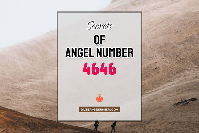 4646 Angel Number: Meaning & Symbolism