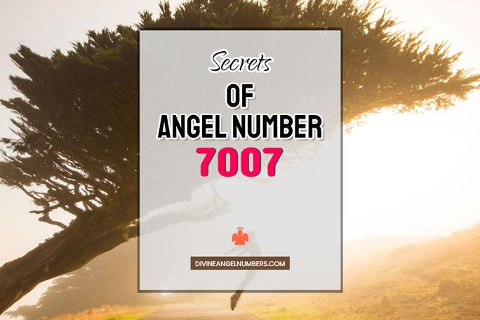 7007 Angel Number: Meaning & Symbolism