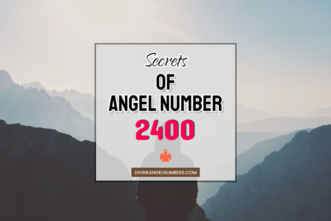 2400 Angel Number: Meaning & Symbolism